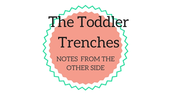 TODDLER TRENCHES