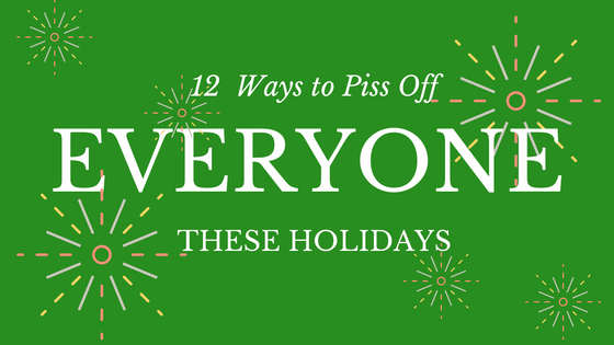 12-ways-to-piss-off-header